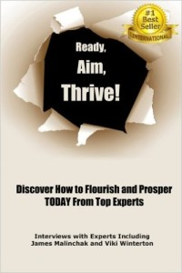 Ready, Aim, Thrive!: Discover How To Flourish and Prosper TODAY from Top Experts